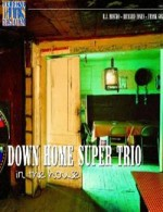 Down Home Super Trio